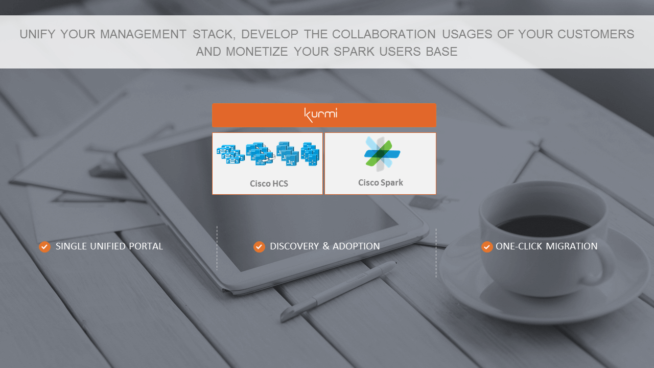 Cisco HCS & Spark: Unify your management stack and monetize your spark users base