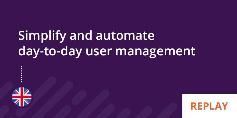 Kurmi Webinar - Simplify and automate day-to-day user management
