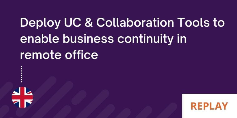 Deploy-UC-Collaboration-Tools-to-enable-business-continuity-in-remote-office